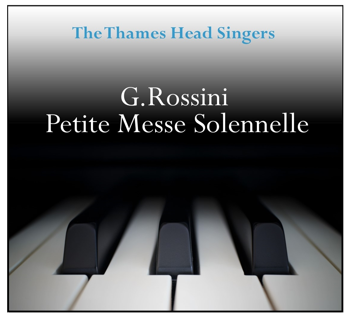 G.Rossini, Petite Messe Solennelle  sung by the Thames Head Singers and invited soloists